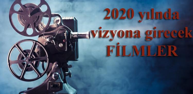 vizyona-girecek-yeni-filmler-2020
